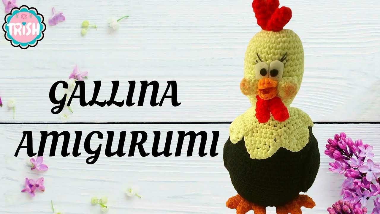 🐔 GALLINA AMIGURUMI 🐔 - CROCHET 🐔🐔 - YouTube