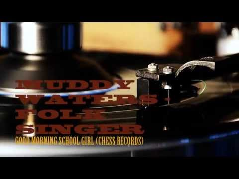Muddy Waters - Good Morning School Girl (Chess Records)
