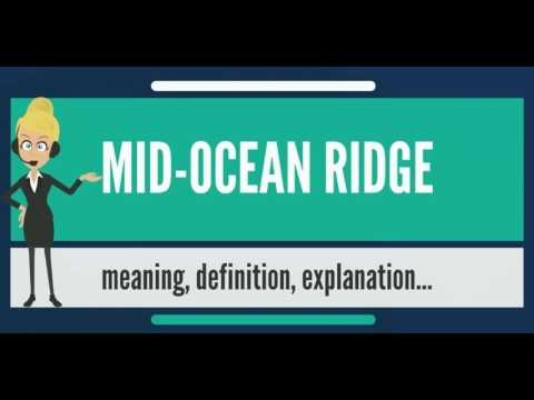 What is MID-OCEAN RIDGE? What does MID-OCEAN RIDGE mean? MID-OCEAN RIDGE meaning & explanation