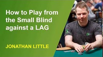 How to play from the Small Blind against a LAG