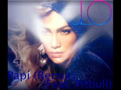 Jennifer Lopez - Papi (Remix) (Feat. Pitbull)