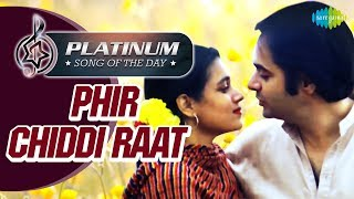 Platinum Song Of The Day   Phir Chiddi Raat   फिर छिड़ी रात   11th Nov   Lata Mangeshkar, Talat Aziz