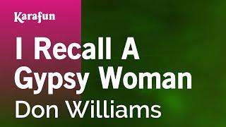 Karaoke I Recall A Gypsy Woman - Don Williams *