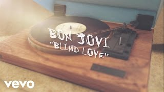Bon Jovi - Blind Love (Lyric Video)