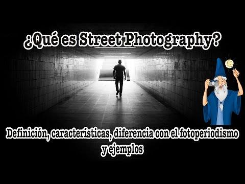 ¿Que es Street Photography? (foto periodismo, fotografía documental)