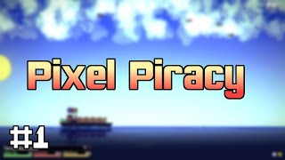 Pixel Piracy - Worst Pirate Ever (Ep 1)