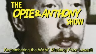 Opie & Anthony: Remembering the WAAF Mustang Prize Lawsuit (01/31/12)