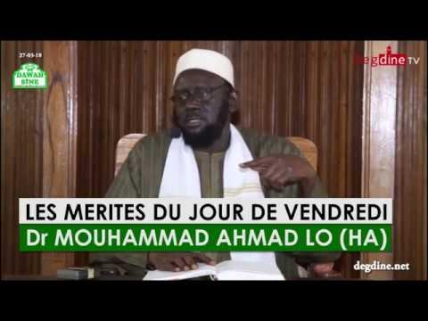 Les mérites du jour de vendredi (nguénélou bissou aldiouma) || Dr Mouhammad Ahmad LO (HA)