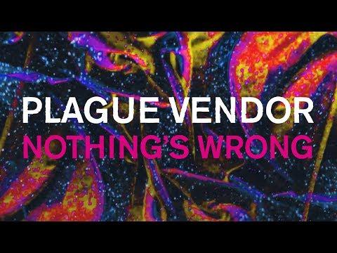 "Free Download Plague Vendor - ""nothing's Wrong"" (lyric Video) Mp3 dan Mp4"