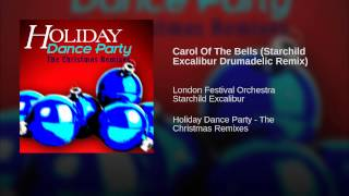 Carol Of The Bells (Starchild Excalibur Drumadelic Remix)