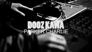 Dooz Kawa - Parker Charlie (Live)
