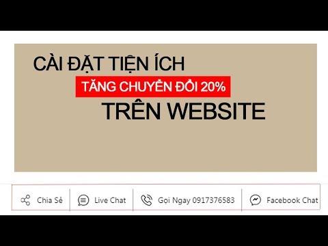 Thiết Kế Web: Hướng Dẫn Cài Đặt Nút Chia Sẻ, Nhắn Tin Facebook, Live Chat Cho Website