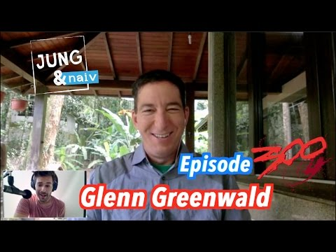 Glenn Greenwald on Trump's presidency, Fake News & US media - Jung & Naiv: Episode 300