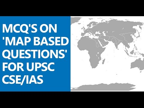 MCQ's on 'Map Based Questions' for UPSC CSE/IAS