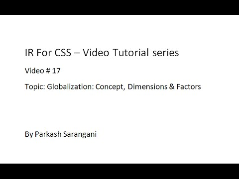 IR 17 - Globalization: Concepts, Dimensions & Factors.