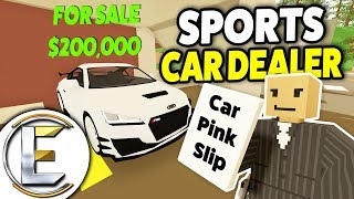 SPORTS CAR DEALER! - Unturned Roleplay (Car Auction And Brand New Sport Cars)