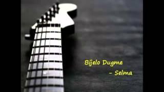 Bijelo Dugme -  Selma