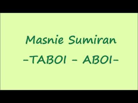 Masnie Sumiran - Taboi-Aboi
