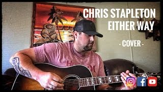 CHRIS STAPLETON - EITHER WAY cover by Stephen Gillingham