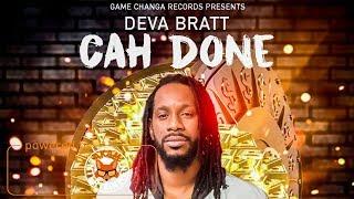Deva Bratt - Cah Done [New Life Riddim] January 2018