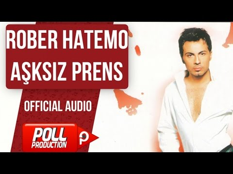 Rober Hatemo - Aşksız Prens - ( Official Audio )