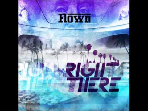 Flown - Right There [Unsigned Artist] [Audio]