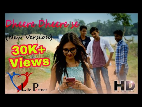 ||Dheere Dheere se || (New Version) ||A Cute Love Story||  by LIFEPARTNER team.