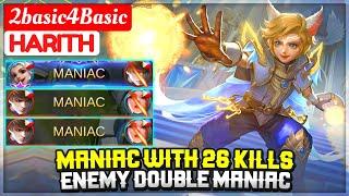 MANIAC WITH 26 KILLS + ENEMY DOUBLE MANIAC [ Basic Harith ] 2basic4Basic -  Mobile Legends