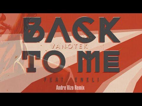 Vanotek feat. Eneli - Back To Me | Andre Rizo Remix