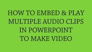 How to Embed & Play Multiple Audio Tracks in PowerPoint