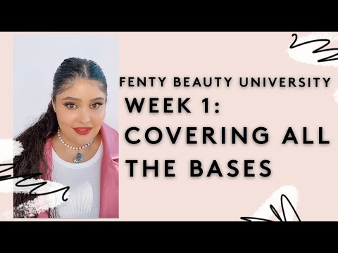 FENTY BEAUTY UNIVERSITY WEEK 1: COVERING ALL THE BASES | FENTY BEAUTY