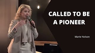 Called to Be a Pioneer | Marie Nelson | Deeper Church