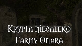KRYPTA NIEDALEKO FARMY ONARA | GOTHIC 2