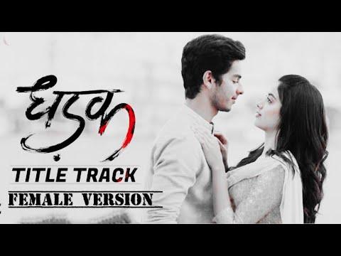 Download Lagu  Dhadak title track female version s Mp3 Free