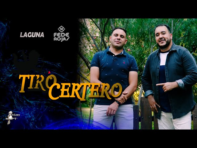 Fede Rojas & Laguna - TIRO CERTERO