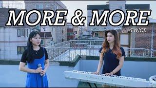 [옥상커버] MORE & MORE - 트와이스(TWICE) | 발라듀엣 cover