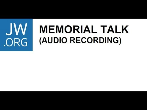 JW org Memorial Talk 2019 (New Audio Recording)