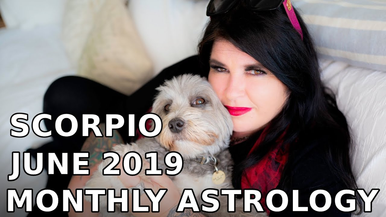 Scorpio Monthly Astrology Horoscope June 2019