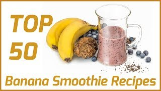 Banana Smoothie Recipes #1 - Top 50 BANANA SMOOTHIE RECIPES Of All Time