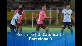 Resumen: U. Católica 2 - Barcelona 0