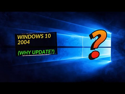 The TOP 7 REASONS To UPDATE To Windows 10 2004 (WHY BOTHER?)