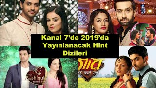 2019 da Kanal7'de Yayınlanacak Hint Dizileri - Romantik Diziler