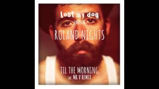 Roland Nights - Til The Morning (Mr. V Main Mix)