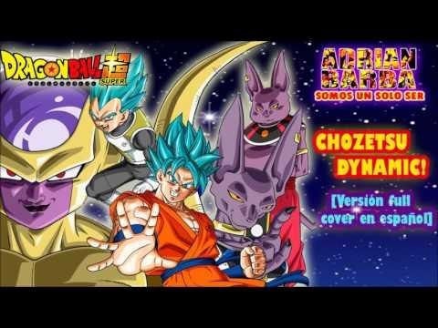 Adrián Barba - Chozetsu Dynamic ~versión full~ Dragon Ball Super OP cover en español