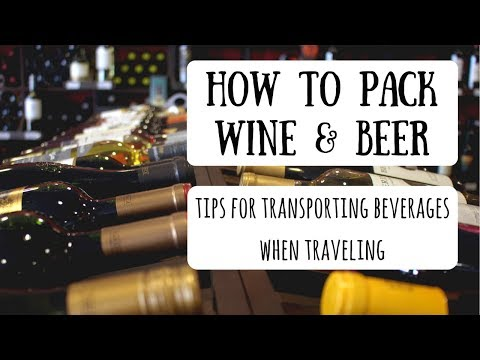 Packing Wine & Beer in Your Luggage   How to Safely Transport Beverages on Your Trip