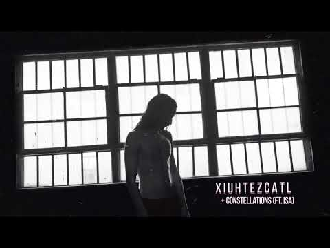 Xiuhtezcatl - Constellations [Official Audio]