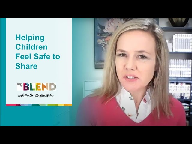 Helping Children Feel Safe to Share
