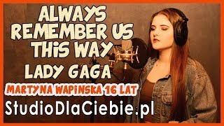 Always Remember Us This Way - Lady Gaga (cover Martyna Wapińska) #1386