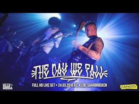 The Day We Fall - FULL HD LIVE SET - 24.03.2016 Saarbrücken