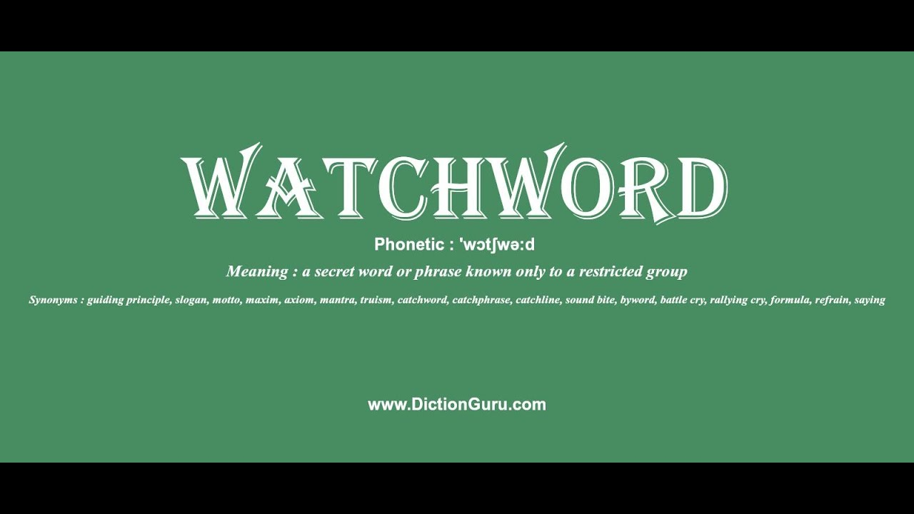 Watchword Pronounce Watchword With Phonetic Synonyms And Examples